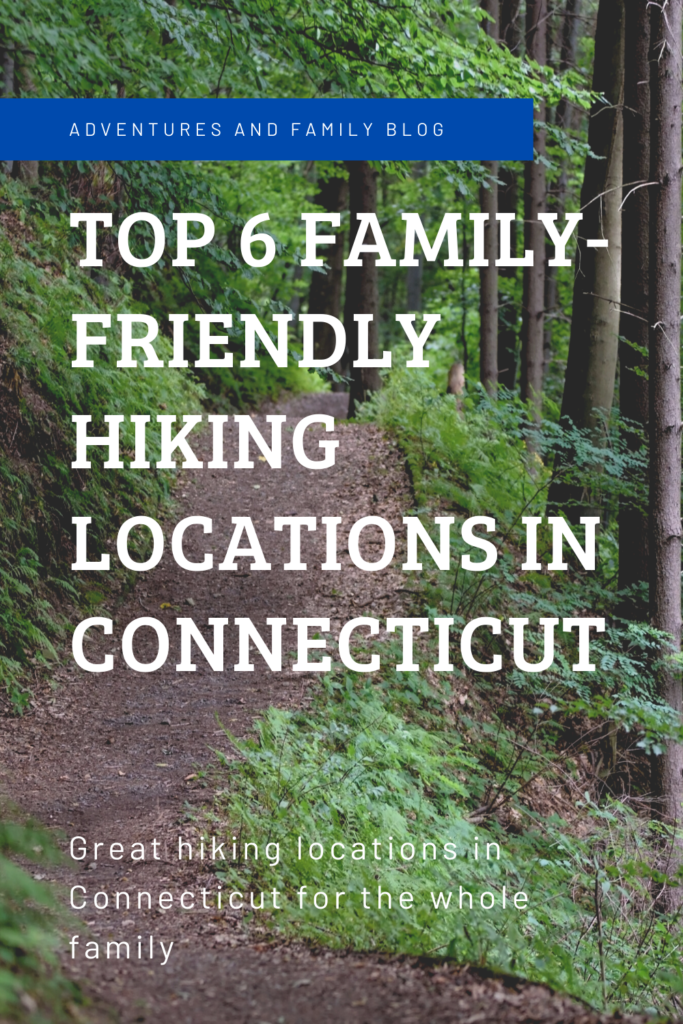 Top 6 Family-Friendly Hiking Locations in Connecticut