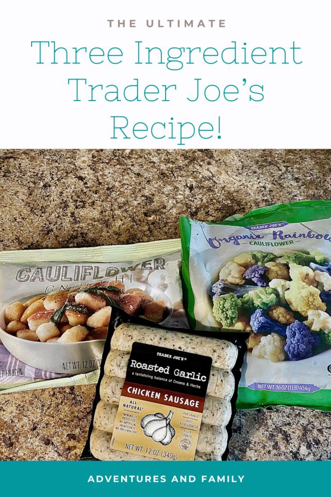 Three Ingredient Trader Joe's Recipe